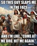 Jesus Meme Luke 6 29